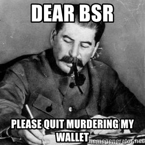 Dear Diary - Dear BSR Please quit murdering my wallet
