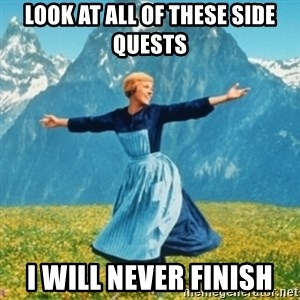 Sound Of Music Lady - look at all of these side quests i will never finish