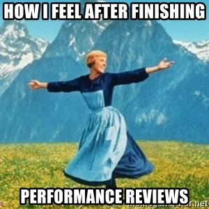 Sound Of Music Lady - How i feel after finishing performance reviews