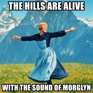 Sound Of Music Lady - THE HILLS ARE ALIVE with the sound of morglyn