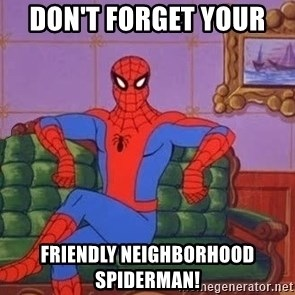spider manf - Don't forget your  friendly neighborhood Spiderman!