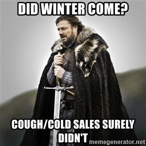 Game of Thrones - Did winter come? cough/cold sales surely didn't