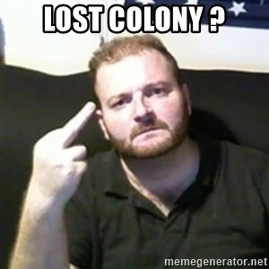 Angry Drunken Comedian - LOST COLONY ?