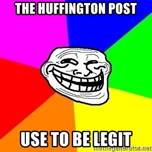 troll face1 - The Huffington Post Use to be legit