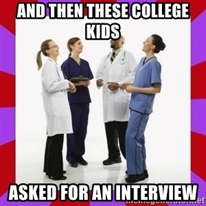 Doctors laugh - And then these college kids  asked for an interview