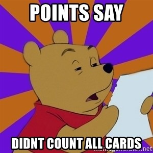 Skeptical Pooh - Points say Didnt count all cards
