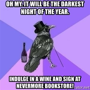 Rich Raven - Oh my. It will be the darkest night of the year. Indulge in a wine and Sign at Nevermore Bookstore!