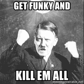 Disco Hitler - Get funky and kill em all