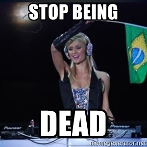 paris hilton dj - Stop being dead