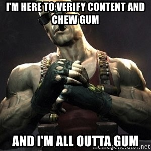 Duke Nukem Forever - I'm here to verify content and chew gum and I'm all outta gum