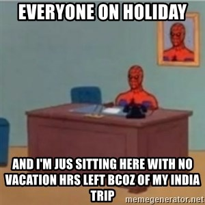 60s spiderman behind desk - EVERYONE ON HOLIDAY AND I'M JUS SITTING HERE WITH NO VACATION HRS LEFT BCOZ OF MY INDIA TRIP