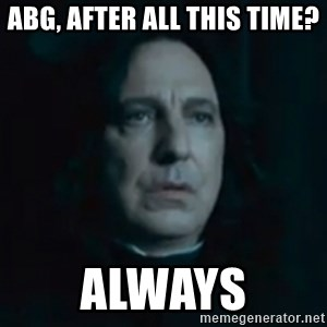 Always Snape - abg, after all this time? always
