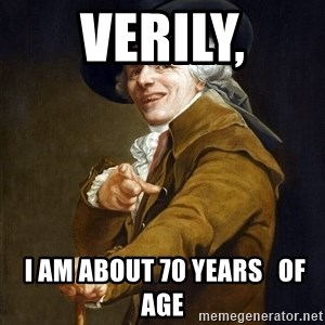Joseph Ducreaux - Verily,  I am about 70 years   of age