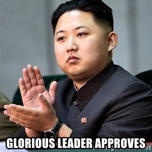 Kim Jong Un Clap -  Glorious Leader Approves