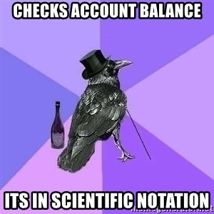 Rich Raven - checks account balance its in scientific notation