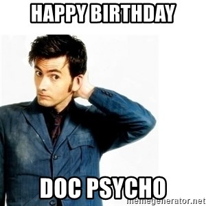 Doctor Who - Happy birthday Doc Psycho