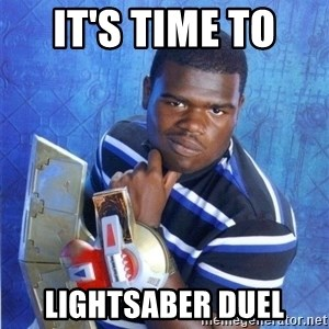 yugioh - It's Time to  Lightsaber duel