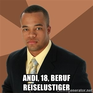 Successful Black Man -  Andi, 18, beruf reiselustiger