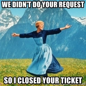 Sound Of Music Lady - We didn't do your request So i closed your ticket