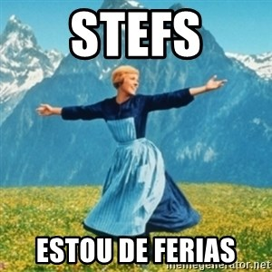 Sound Of Music Lady - Stefs Estou de ferias
