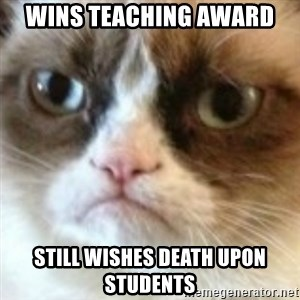 angry cat asshole - WIns teaching award still wishes death upon students