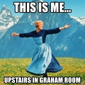 Sound Of Music Lady - This is me... Upstairs in Graham Room