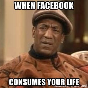 Confused Bill Cosby  - When facebook Consumes your life