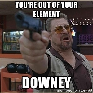 WalterGun - You're out of your element downey