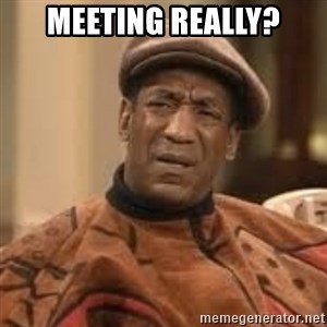 Confused Bill Cosby  - MEETING REALLY?