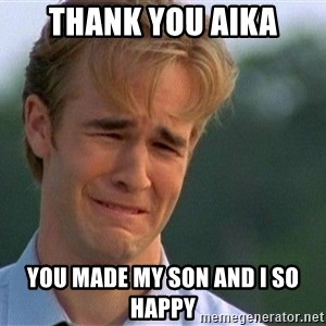 Thank You Based God - thank you aika you made my son and i so happy