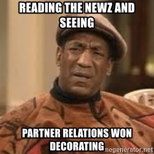 Confused Bill Cosby  - Reading the Newz and seeing Partner Relations won decorating