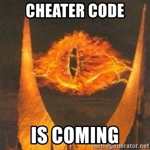 Eye of Sauron - Cheater code is coming