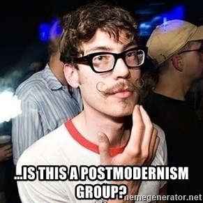 Super Smart Hipster -  ...is this a postmodernism group?