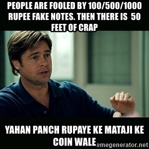 50 feet of Crap - people are fooled by 100/500/1000 rupee fake notes. then there is  50 feet of crap yahan panch rupaye ke mataji ke coin wale