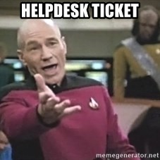 Captain Picard - helpdesk ticket