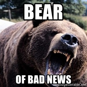 Bear week - bear of bad news