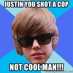 Just Another Justin Bieber - Justin you shot a cop  not cool man!!!