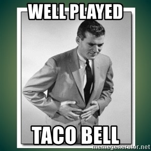 well played - Well played Taco Bell