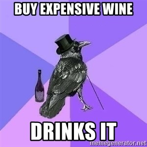 Rich Raven - buy expensive wine drinks it