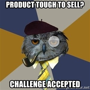 Art Professor Owl - product tough to sell? challenge accepted