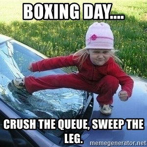 Angry Karate Girl - Boxing day.... Crush the queue, sweep the leg.