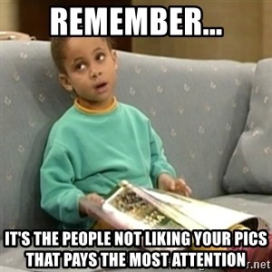 Olivia Cosby Show - Remember... It's the people not liking your pics that pays the most attention