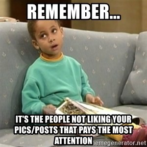 Olivia Cosby Show - Remember... It's the people not liking your pics/posts that pays the most attention