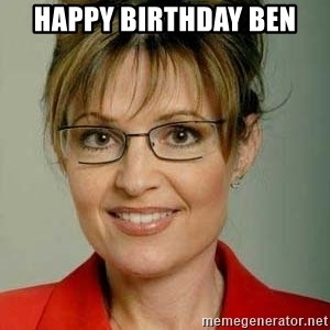 Sarah Palin - Happy birthday Ben