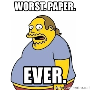 Comic Book Guy Worst Ever - Worst. Paper. Ever.