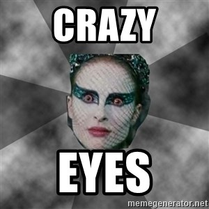 Black Swan Eyes - crazy eyes