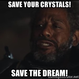 Saw Gerrera - Save your Crystals! Save the Dream!