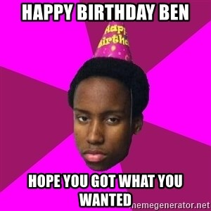Happy Birthday Black Kid - Happy Birthday Ben Hope you got what you wanted