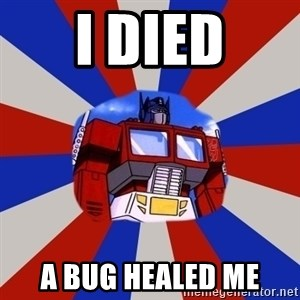 Optimus Prime - I died A bug healed me