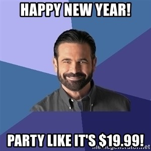 Billy Mays - Happy new year! Party like it's $19.99!